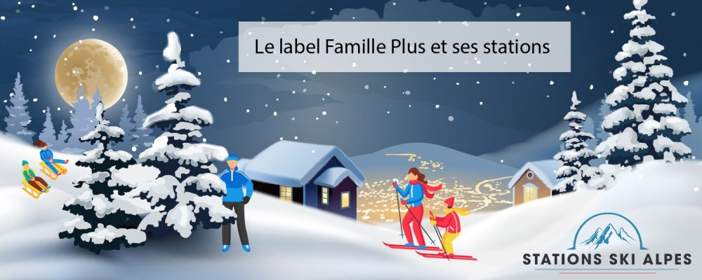 Le label Famille Plus